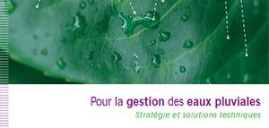 Pour la gestion des eaux pluviales - Stratégie et solutions techniques