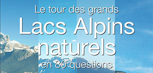 Le tour des grands Lacs Alpins naturels en 80 questions