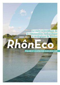Le suivi scientifique de la restauration hydraulique et écologique du Rhône - RhônEco 2000-2015 : évaluer et comprendre pour mieux agir | Couverture
