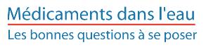 Logo Médicaments dans l'eau - les bonnes questions à se poser