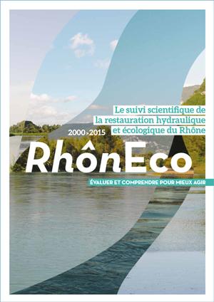 Brochure RhônEco « Le suivi scientifique de la restauration hydraulique et écologique du Rhône (2000-2015) – Évaluer et comprendre pour mieux agir »
